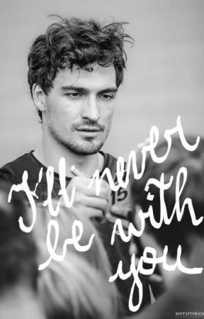 I'll never be with you - Mats Hummels by CountessSzekely