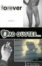 Bad quotes.... by bxdmoon