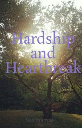 Hardship and Heartbreak by Saschamae
