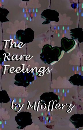 The Rare Feelings by MFofferz