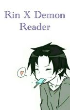 Rin x Demon Reader by PrincessGalaxy8