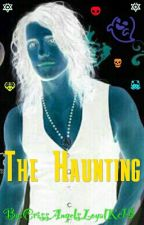👻THE HAUNTING👻 by CrissAngelsLoyalKc13