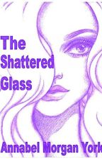 THE SHATTERED GLASS by bloomsbury42