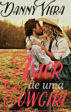 Amor de uma Cowgirl  Concluída e Revisada by DannyViera