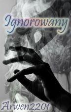 Ignorowany / Muke by Arwen2201