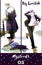 Mystrade - OS by LemVok
