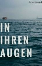 In ihren Augen *Preview  by thewritinggurl