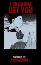 Im gonna get you - IwaOi OS by Akayanaro