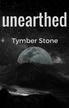 Unearthed by TymberStone