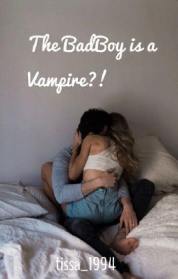 The badboy is a vampire?! (UNDER MAJOR CONSTRUCTION)