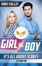 Girl Vs Boy : Its all about scores by VinayKallat