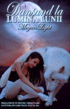 Dansand La Lumina Lunii by MeganLight