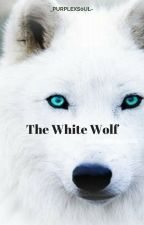The White Wolf. (#YourChoice2017) by _PurplexS0UL_
