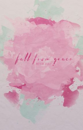 Fall from Grace (FFG, #1) by sushimiya
