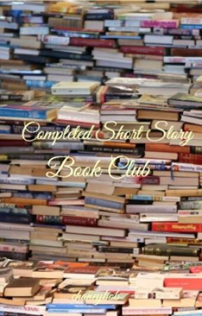 Completed Short Story Book Club by chaneybob