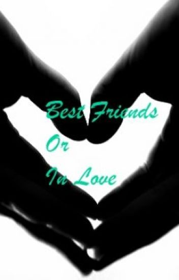 Best Friends or Love?