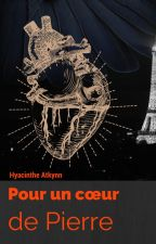 Pour un cœur de pierre (anciennement Stone heart) by HyacintheAtkynn