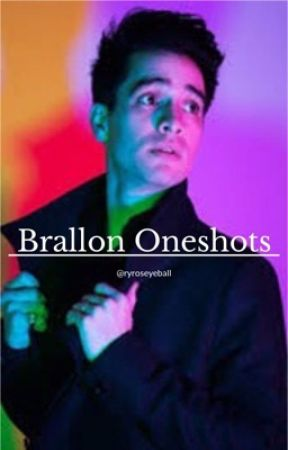Brallon one shots by 11111gone1111111