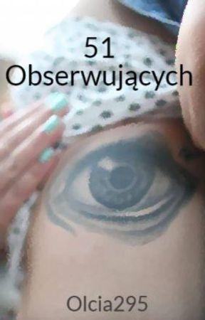 51 Obserwujących by Olcia295
