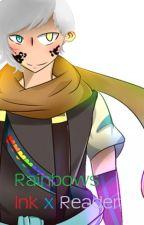 Rainbows (ink sans x reader)~FINALIZADA~ by isa_WhiteNeko