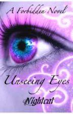 Forbidden: Unseeing Eyes by nightcat