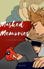 Masked Memories (Threequel to Who's My Brave Soldier?) by Lame2882