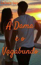 A Dama e o Vagabundo by barbara-lara