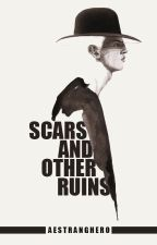 Scars and Other Ruins by aestranghero