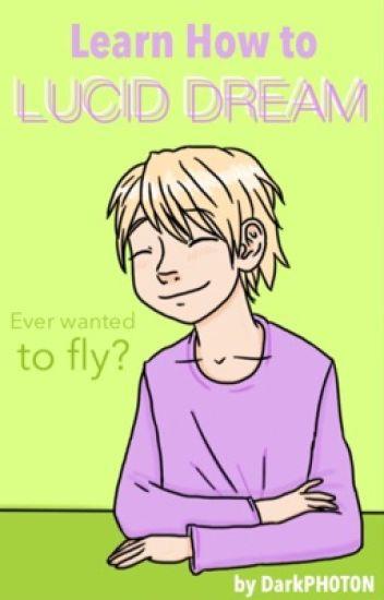 How to Lucid Dream - CrazyChristian - Wattpad