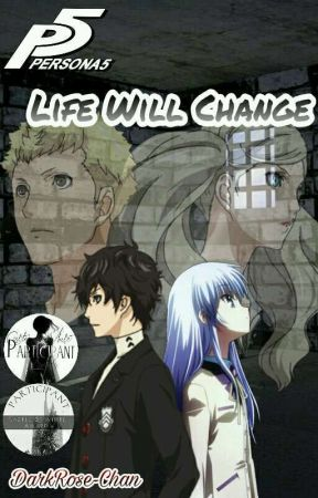 Persona 5: Life Will Change by DarkRose-Chan