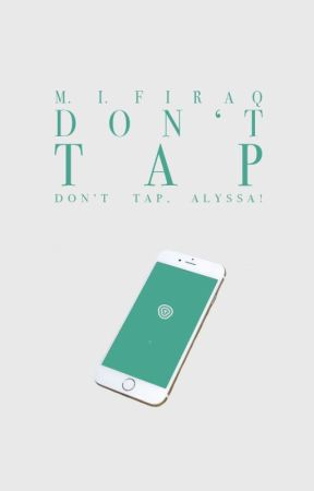 Don't Tap! by aquatic_authoress
