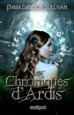 Les Chroniques d'Ardis by EmmaDawsonSullivan