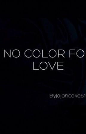 No Color For Love by ajahcake61903
