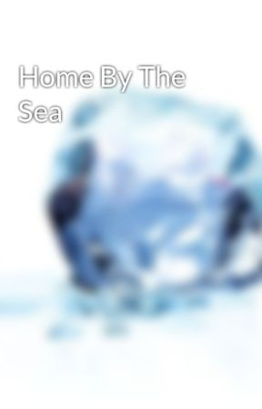 Home By The Sea by JHourigan