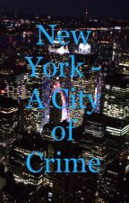 New York - A City of Crime  by Glitch-Demon