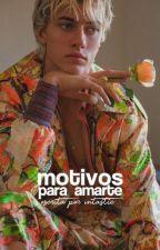 Motivos para Amarte by LostEyesCoffee