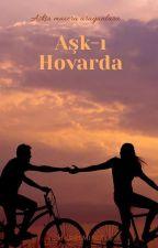 Aşk-ı Hovarda by Hurreminiz