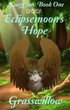 SwagClan Book 1: Eclispemoon's Hope by -Grasswillow-