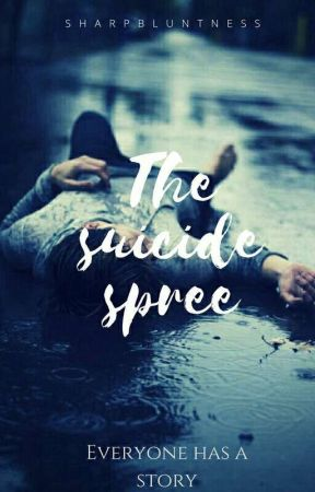 The Suicide Spree  by sharpbluntness