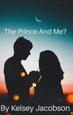 The Prince and Me? by kelsietomlinson2
