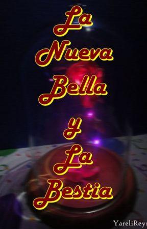 La nueva Bella y la Bestia by YareliReyna5