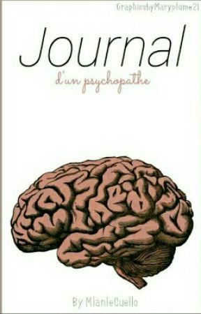 Journal d'un Psychopathe by MlanieCuello