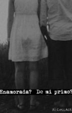 Enamorada de mi primo by Mysuicideworld
