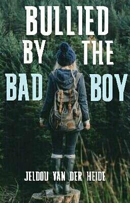 Bullied By The Bad Boy - simply_existing02 - Wattpad