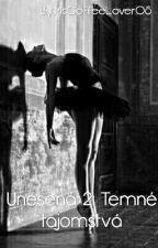 Unesená - part 2: Temné tajomstvá ✅ by MsCoffeeLover08