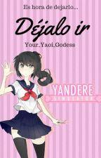Déjalo ir  [Yandere Simulator] by Your_Yaoi-Goddess