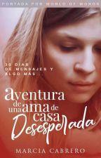 Aventura De Una Ama De Casa Desesperada #3 by SkinnyHeart7