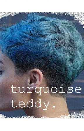 Turquoise Teddy by hmudnpwrites