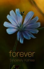 Forever by SincerelyKahlee