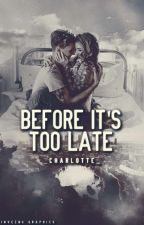 Before It's Too Late by _-Charlotte-_